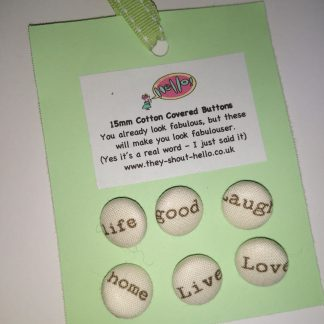 Live Life Love Laugh Good Home fabric covered handmade buttons 15mm